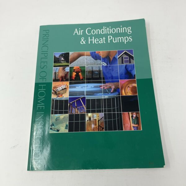 Principles of Home Inspection : Air Conditioning and Heat Pumps $28.99