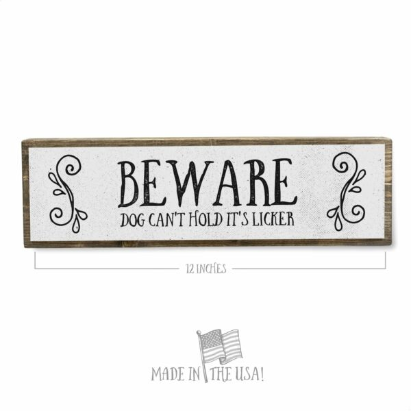 Beware Dog Can#x27;t Hold It#x27;s Licker Dog Sign Made With Metal amp; Wood $19.95