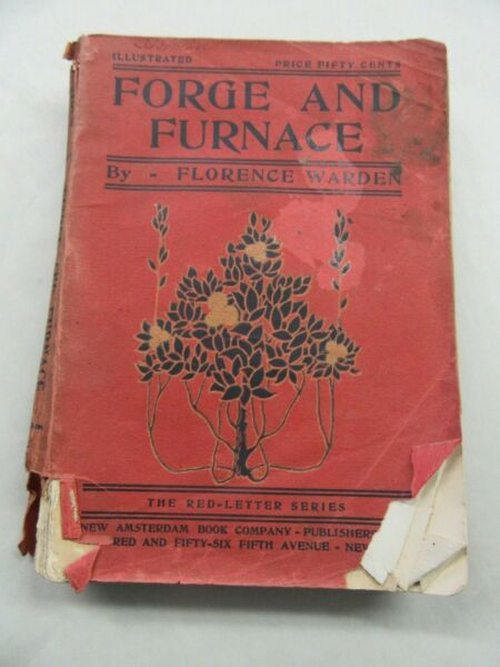 Forge And Furnace By Florence Warden 1896 $35.00
