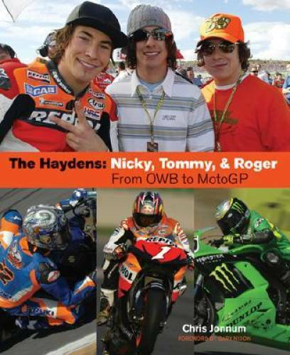 The Haydens: Nicky Tommy and Roger from Owb to Motogp Paperback GOOD $20.84