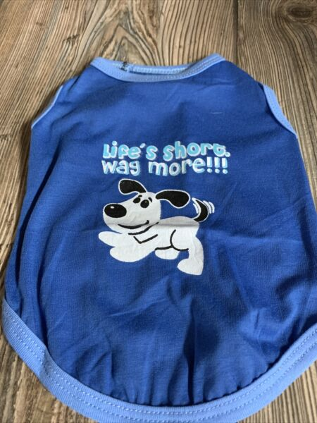 """DROOLING DOG DOG SHIRT Blue Size Small """"Life's Short Wag More """" $6.99"""