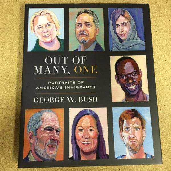 Out of Many One by George W. Bush NEW hardcover 2021