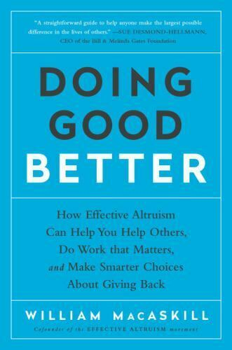 Doing Good Better: How Effective Altruism Can Help You Help Others Do Work that $4.62