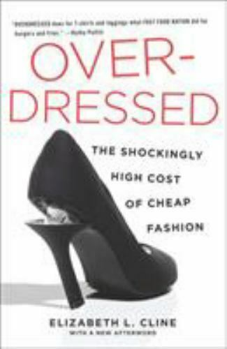 Overdressed: The Shockingly High Cost of Cheap Fashion $7.30