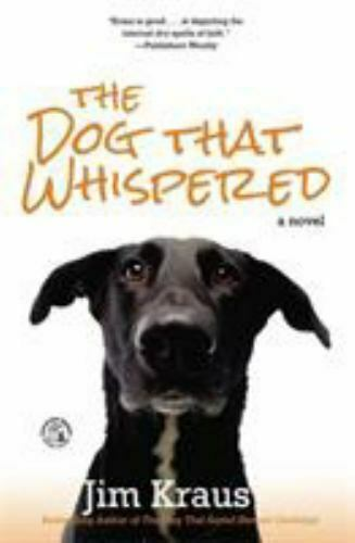 The Dog That Whispered: A Novel Paperback By Kraus Jim GOOD $4.39
