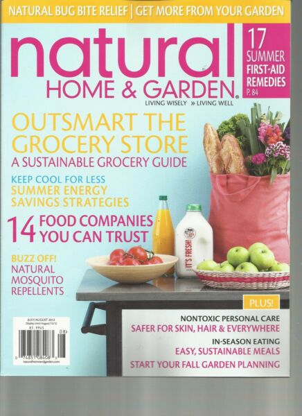 NATURAL HOME amp; GARDEN JULY AUGUST 2012 OUT SMART THE GROCERY STORE $12.99