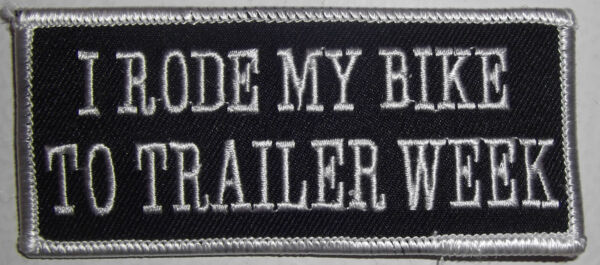 I RODE MY BIKE TO TRAILER WEEK VEST PATCH BIKER BLACK AND WHITE $5.99