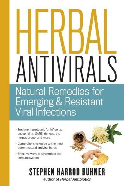 Herbal Antivirals : Natural Remedies for Emerging, Resistant and Epidemic Vir...