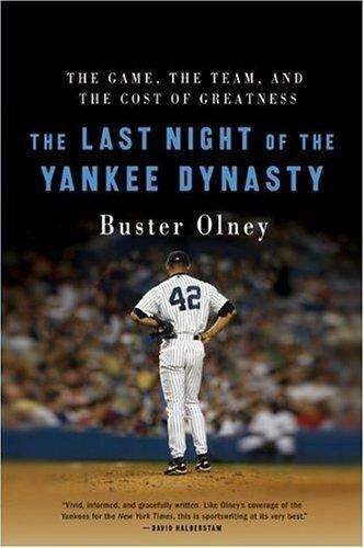 The Last Night of the Yankee Dynasty: The Game, the Team, and the Cost-ExLibrary