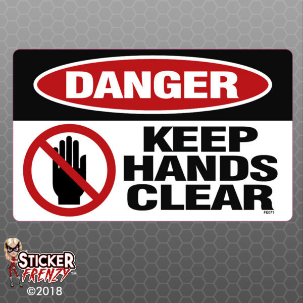 DANGER Keep Hands Clear - OSHA Safety vinyl decal sign warning caution FE071
