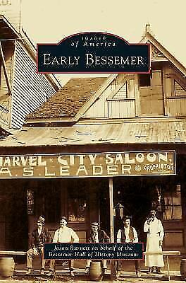 Early Bessemer Hardcover by Burnett Jason Brand New Free shipping in the US