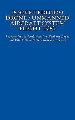 Drone / Unmanned Aircraft System Flight Logbook, Paperback by Van Houten, Joh...