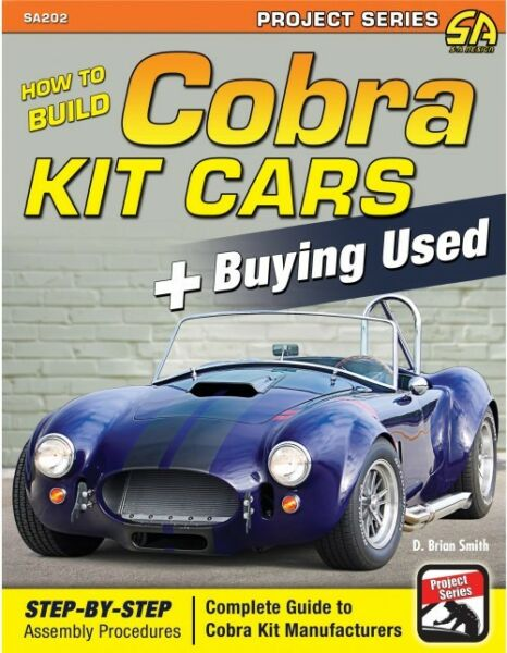 How to Build Cobra Kit Cars + Buying Used-step-by-step building-BRAND NEW Book!