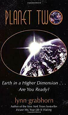 Planet Two : Earth in a Higher Frequency: Are You Ready? by Grabhorn Lynn