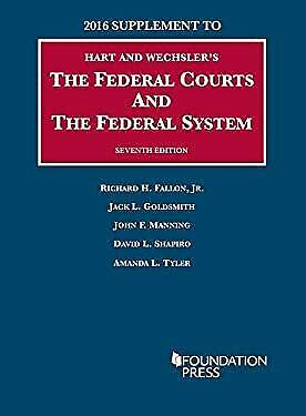 The Federal Courts and the Federal System University Casebook Series