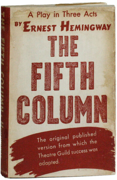 Ernest Hemingway-THE FIFTH COLUMN: A PLAY IN 3 ACTS (1940)-1ST ED 1174 COPIES