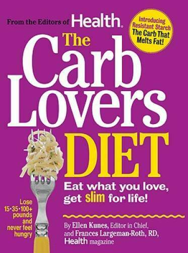The Carb Lovers Diet: Eat What You Love Get Slim For Life Hardcover GOOD $4.01