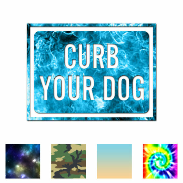 Curb Your Dog Business Sign Decal Sticker Multiple Patterns amp; Sizes ebn4015 $3.16