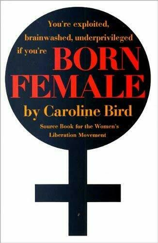 Born Female : The High Cost of Keeping Women Down Paperback Carol $4.49