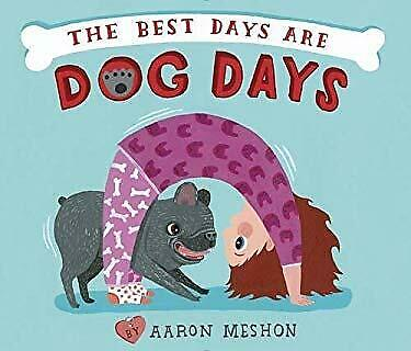 The Best Days Are Dog Days Hardcover Aaron Meshon $4.49