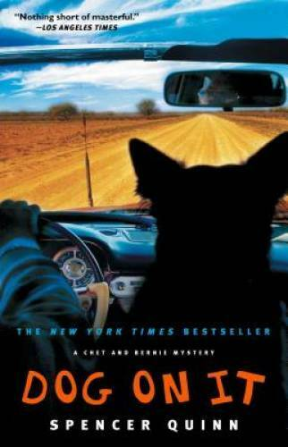 Dog on It: A Chet and Bernie Mystery The Chet and Bernie Mystery Series GOOD $3.94