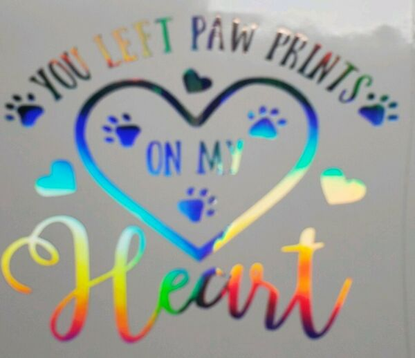 Holographic Rainbow quot;Paw prints on my heart quot; Dog Pet In Memory Vinyl Car Decal $3.49