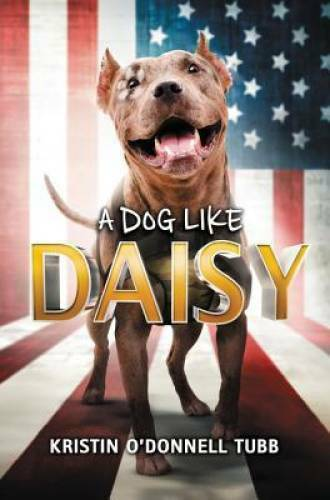 A Dog Like Daisy Hardcover By Tubb Kristin O#x27;Donnell GOOD $4.89