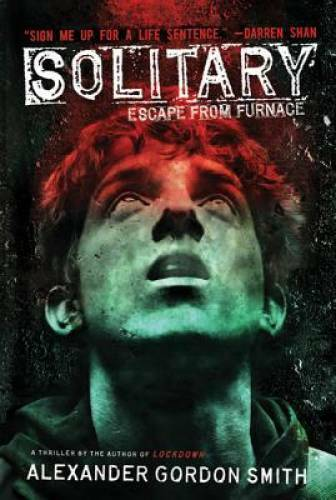 Solitary: Escape from Furnace 2 Hardcover By Smith Alexander Gordon GOOD $4.07