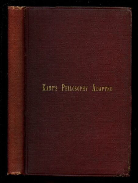 n a Kant#x27;s Philosophy Adapted to a Natural System 1893 $29.00