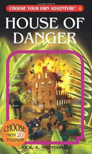 House of Danger (Choose Your Own Adventure #6) by R. A. Montgomery