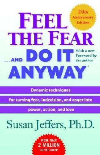 Feel the Fear . . . and Do It Anyway Paperback By Jeffers Susan VERY GOOD $3.88