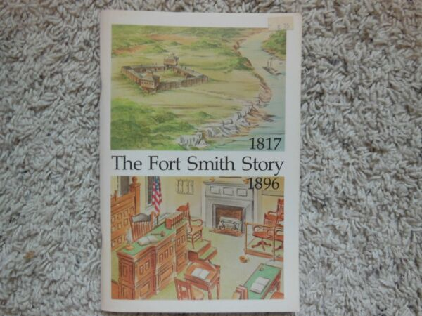 The Fort Smith Story 1817 1896 by Edwin P. Hicks Fort Smith Arkansas Book