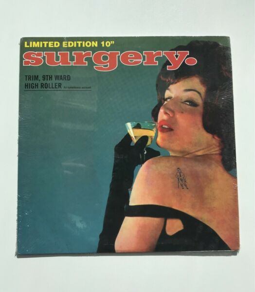 surgery - Trim 9th Ward High Roller - Limited Edition rare 10