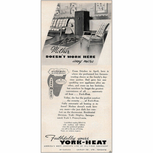 1947 York Heat: Mother Doesn#x27;t Work Here Any More Vintage Print Ad $6.75