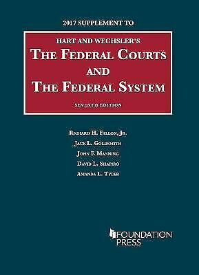The Federal Courts and the Federal System 2017 Supplement University Casebook