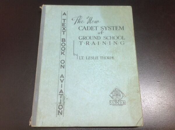 The New Cadet System of Ground School Training Volume IV