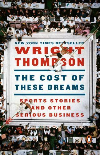 The Cost of These Dreams: Sports Stories and Other Serious Business $8.76