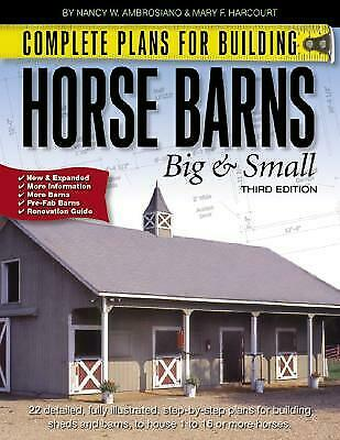 Complete Plans for Building Horse Barns Big and Small Nancy W. Ambrosiano