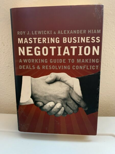 Mastering Business Negotiation : A Working Guide to Making Deals and Resolvin…
