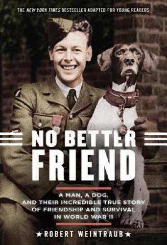 No Better Friend: Young Readers Edition: A Man a Dog and Their Inc VERY GOOD $4.09