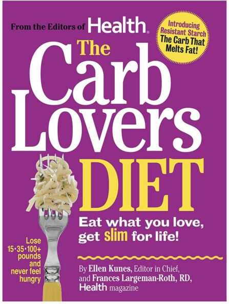 The Carb Lovers Diet : Eat What You Love Get Slim for Life by Ellen Kunes and $7.00