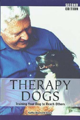 Therapy Dogs: Training Your Dog to Reach Others Paperback GOOD $4.09