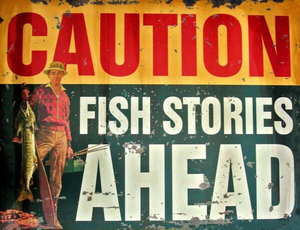 TIN SIGN quot;Caution Fish Stories Aheadquot; Humorous Signs Garage Wall Decor $7.35