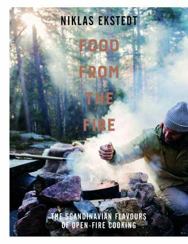 Food from the Fire: The Scandinavian Flavours of Open fire Cooking