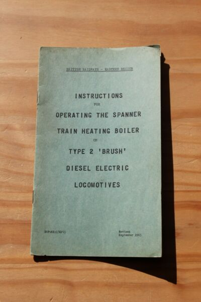 INSTRUCTIONS FOR OPERATING THE SPANNER BOILER IN TYPE 2 BRUSH LOCO SEPT 1965 GBP 2.99