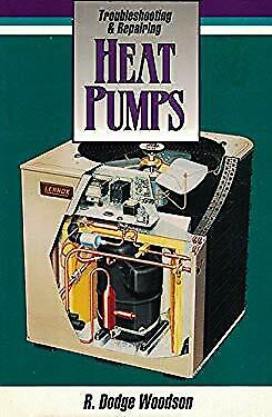 Troubleshooting and Repairing Heat Pumps Paperback R. Dodge Woodson $15.93