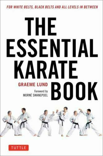 The Essential Karate Book: For White Belts Black Belts and All Levels In Betwee