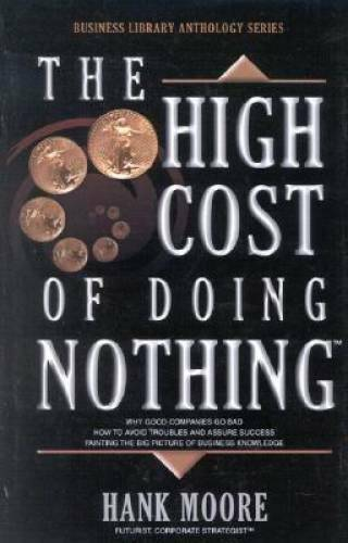 The High Cost of Doing Nothing: Library Anthology Series Business L VERY GOOD $13.40