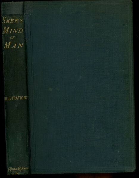Alfred Smee Mind of Man Being a Natural System of Mental Philosophy 1st 1875 $60.00