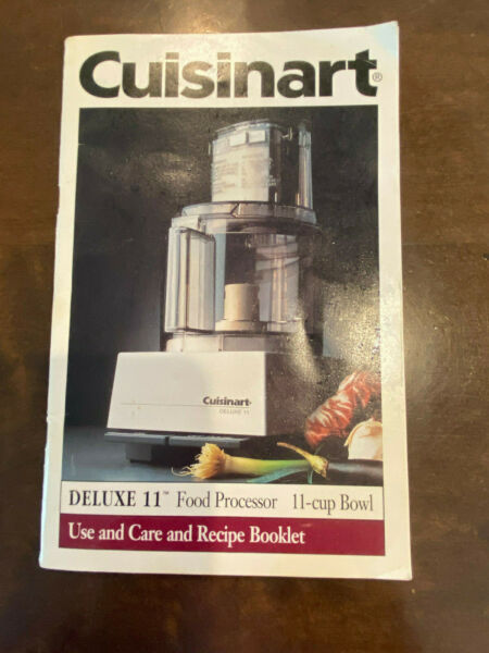 Cuisinart Deluxe 11 Food Processor Use and Care amp; Recipe Booklet